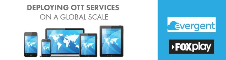 deploying OTT TVE at global scale
